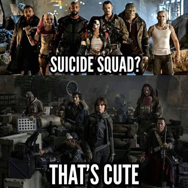 Rogue One was made with characters with real high-stakes. And none of them freaking deserved what happened. DC killed off, what, one of their characters? In a movie called Suicide Squad... OK, sounds about right.