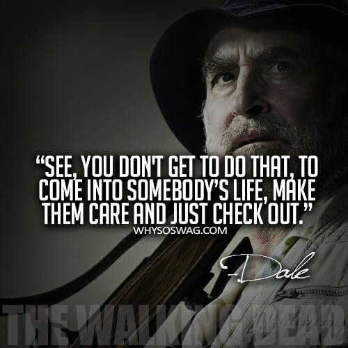 The Walking Dead - Dale, Hell yah you don't! Had to use that line on someone recently actually. Shit. Love Dale though! Miss him...
