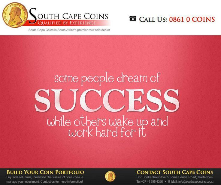 Some people dream of success while others wake up and work hard for it. #SouthCapeCoins #SundayMotivation