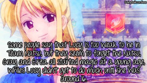 i think lucy is strong cause her magic comes from the heart she has a special conection with her spirts witch makes her and her spirts stronger that's my opinion about lucy | Fairy Tail