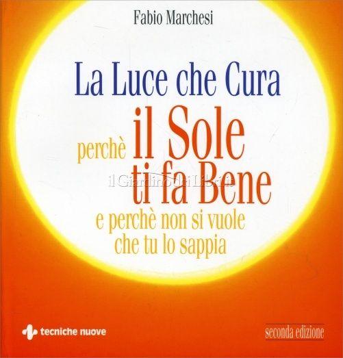 La Luce che Cura - Libro di Fabio Marchesi