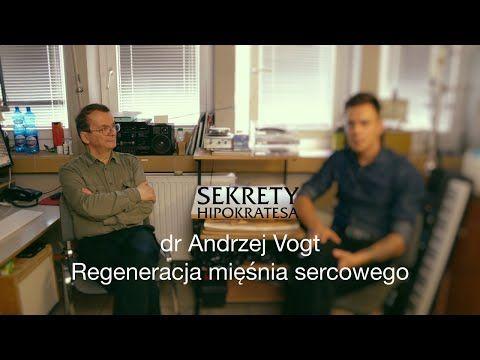 Regeneracja mięśnia sercowego - dr Andrzej Vogt | Sekrety Hipokratesa #2 - YouTube