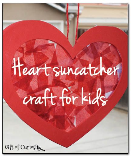 Heart suncatcher craft for kids. A perfect craft for Valentine's Day! || Gift of Curiosity