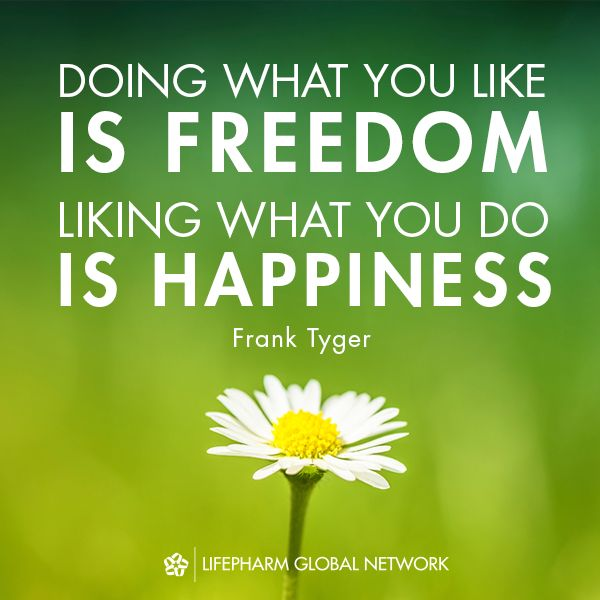 """Doing what you like is freedom. Liking what you do is happiness."" - Frank Tyger Share what you love with all that you love! #Laminine #MondayMotivation #Happiness #Freedom #DoWhatYouLove Follow us for more motivational quotes: https://www.facebook.com/LifePharmGlobalNetwork"