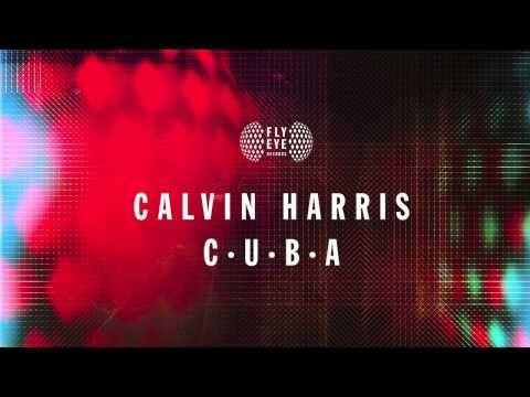 Calvin Harris - C.U.B.A. - YouTube