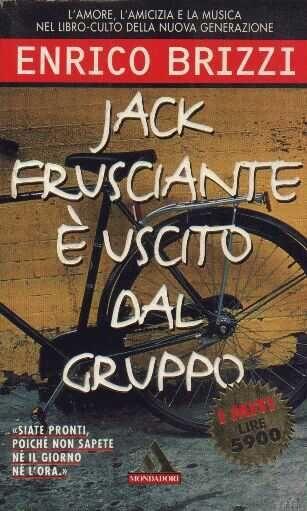 Jack Frusciante è uscito dal gruppo - Enrico Brizzi - 1028 recensioni su Anobii
