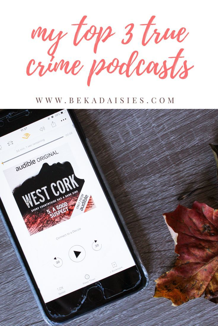 Top True Crime podcasts | PODCASTS FOR WOMEN in 2019 | True