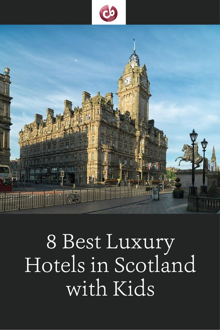 Best Luxury Hotels In Scotland With Kids