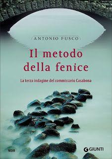 Il metodo della fenice - Antonio Fusco - 3 recensioni su Anobii