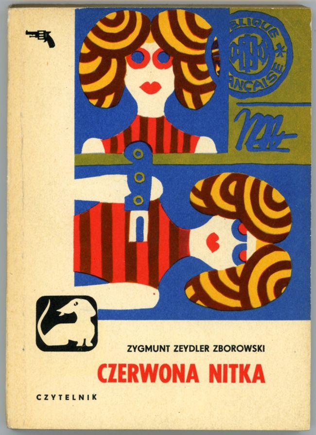 Wonderful collection of crime novel covers from Poland    Zygmunt Zeydler-Zborowski, Czerwona nitka (Red thread), Seria Z Jamnikiem, Czytelnik Warsaw 1972, 1st edition  Cover: Przemysław Bytoński: 01 Czerwona, Books Covers, Covers Books, Crime Covers, Polish Books, Czerwona Nitka, Crime Novels, Von Murr, Nitka Polish