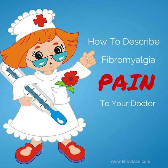 How To Describe Fibromyalgia Pain To Your Doctor #fibromyalgia http://www.fibrodaze.com/describe-fibromyalgia-pain/