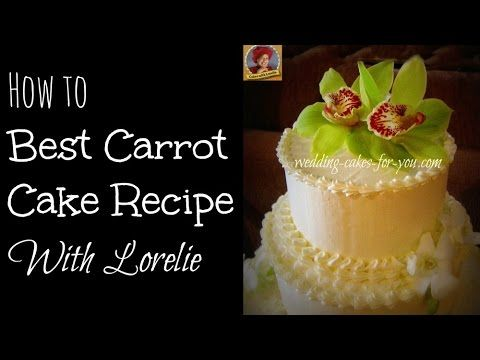 Best Carrot Cake Recipe and Lorelie's Tried and True