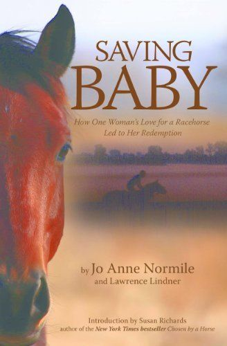 9 best susan polis schutz books images on pinterest mountain art saving baby how one womans love for a racehorse led to her redemption by jo anne normile fandeluxe Gallery