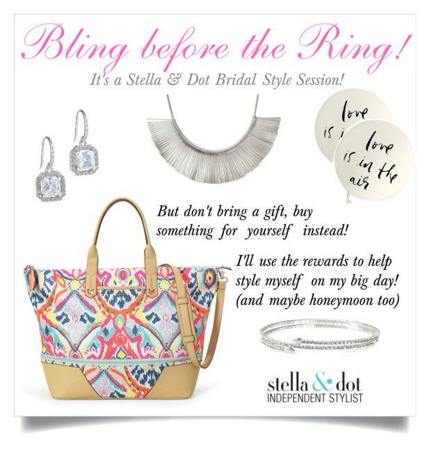 """""""It's a Stella & Dot Bridal Shower Style Session"""" by Stella & Dot. Www.stelladot.com/pattipalisin"""