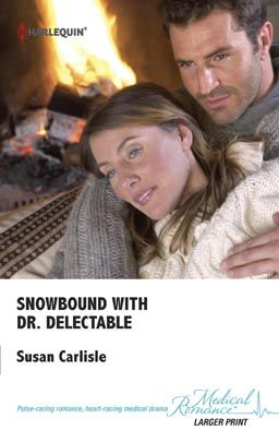 Snowbound with Dr. Delectable by Susan Carlisle Harlequin Medical Romance Nov 2013 Category: Home and Family