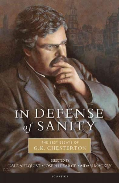 gk chesterton essays Renewal of interest in the work of gk chesterton continues apace the writer whose career began when he dictated his first story to his aunt rose at the age of three started early and aimed.