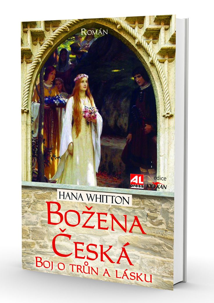 BOŽENA ČESKÁ - Boj o trůn a lásku - Hana Whitton https://www.alpress.cz/bozena-ceska-boj-o-trun-a-lasku/