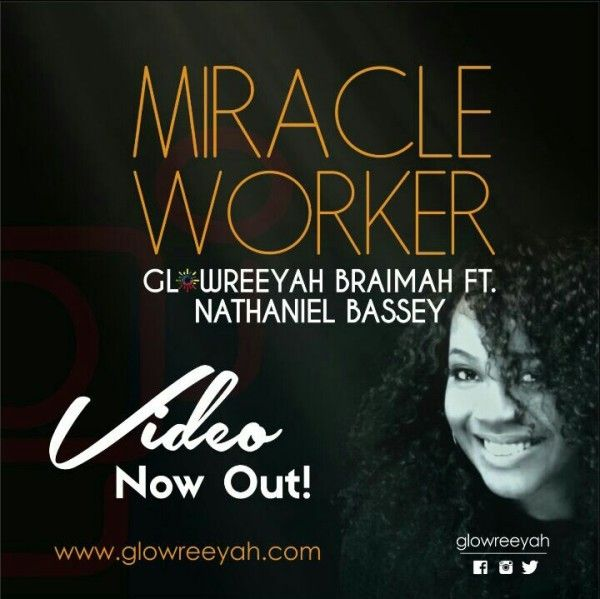 New brand Video: Glowreeyah Braimah Feat. Nathaniel Bassey  Miracle Worker