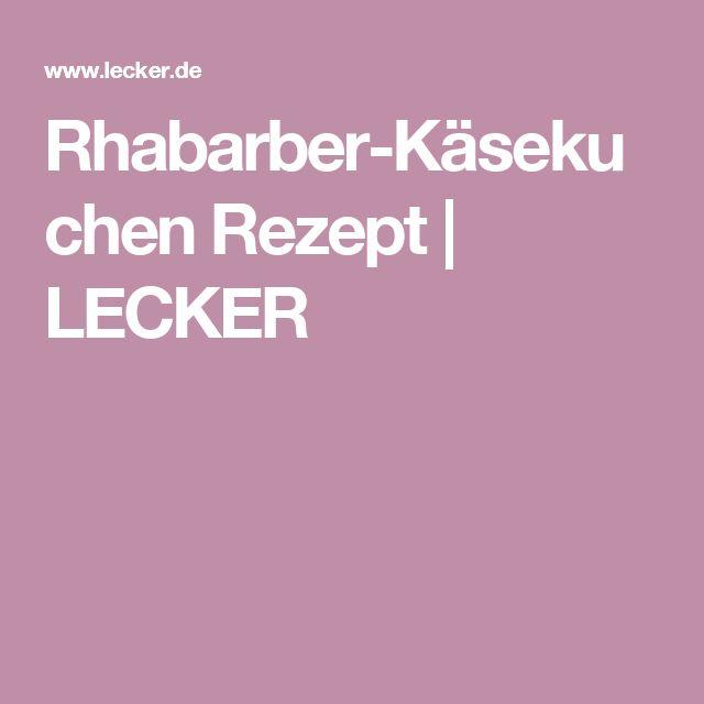 Rhabarber-Käsekuchen Rezept | LECKER