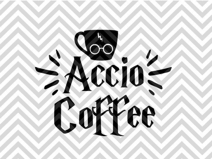 Accio Coffee Harry Potter Svg And Dxf Eps Cut File