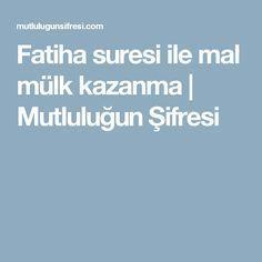 Fatiha suresi ile mal mülk kazanma | Mutluluğun Şifresi