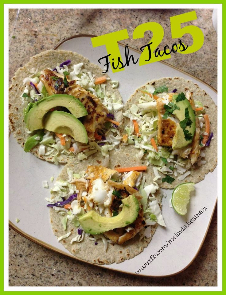 T25 Grilled Fish Tacos were AMAZING!! Who knew clean eating could taste SO good!!  Meal plan and recipes found on the blog!! www.melindabesinaiz.blogspot.com