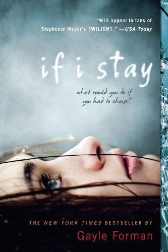 If I Stay: Worth Reading, Ifistay, Young Adult, If I Stay, Books Worth, Gayl Form, Reading Lists, Good Books, Books Review