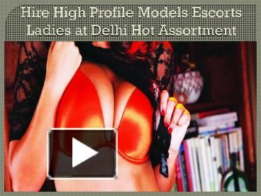 Delhi High Profile Escorts of which require you. call 09811188002 .Taken in hand on helpful suggestions to assist to acquaint you along with your analysis escorts may be a requirement to make certain of the screen through the sites web several or different support, because the newspapers, native commercials on the online that address themselves the Delhi vip Escorts.