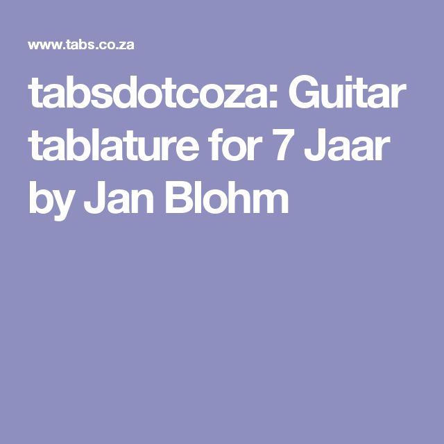 tabsdotcoza: Guitar tablature for 7 Jaar by Jan Blohm