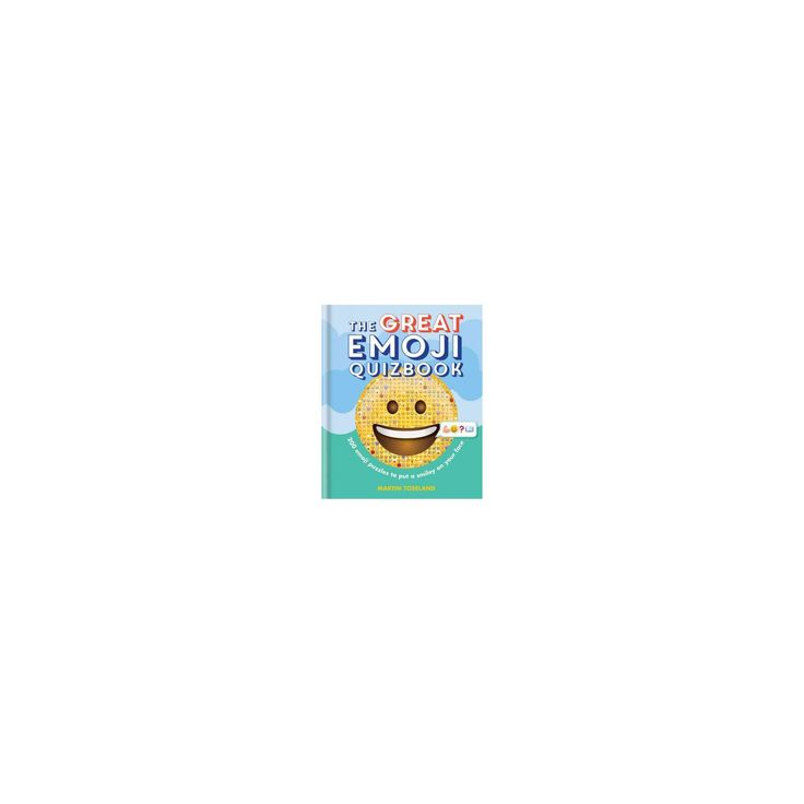 Great Emoji Quizbook : 200 Emoji Puzzles to Put a Smiley on Your Face (Hardcover) (Martin Toseland)