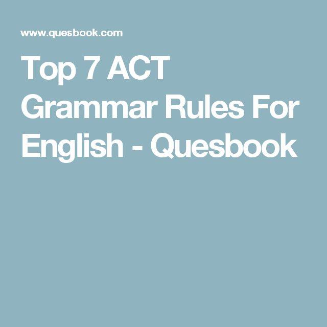 Top 7 ACT Grammar Rules For English - Quesbook