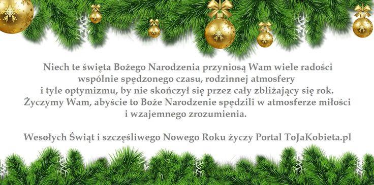 Wesołych Świąt Bożego Narodzenia! 🎄 :) 💚 👼 🎅 #tojakobietapl #kobieta #portaldlakobiet #poznań #ŚwiętaBożegoNarodzenia #BożeNarodzenie #święta #Wigilia #życzenia Portal dla Kobiet www.tojakobieta.pl