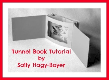 Tunnel Book Tutorial by Sally Hagy-Boyer (pdf). I had trouble viewing it in Firefox, but it works in Chrome.