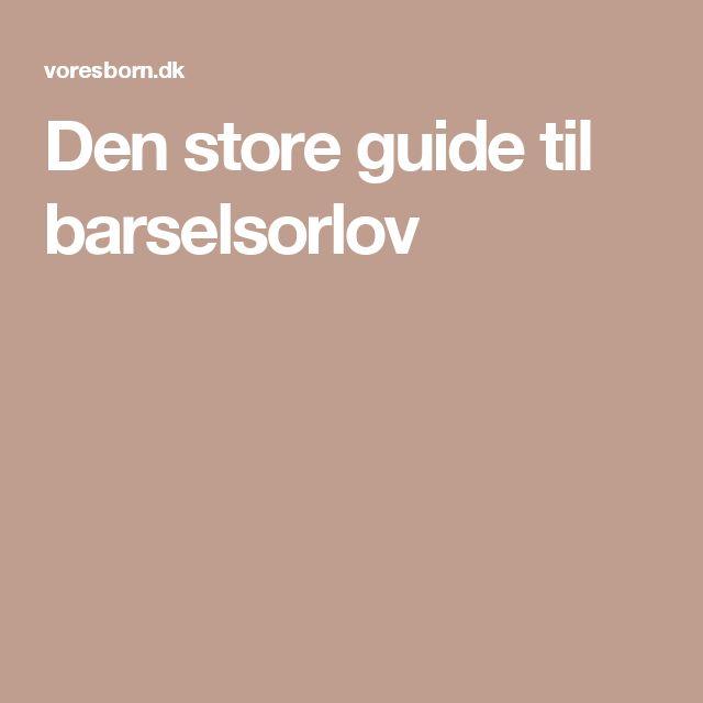 Den store guide til barselsorlov