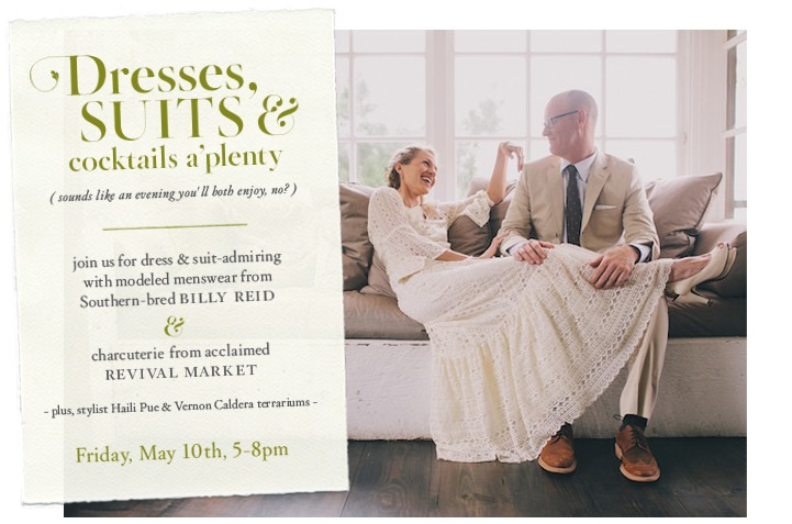 On May 10th, 2013 the BHLDN Houston store will host a Dresses, Suits & Cocktails event with BHLDN gowns, @Billy Reid suits, and #revivalmarket treats