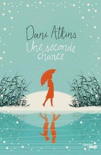 Madness Story: #2016.09.24    Une seconde chance de Dani Atkins