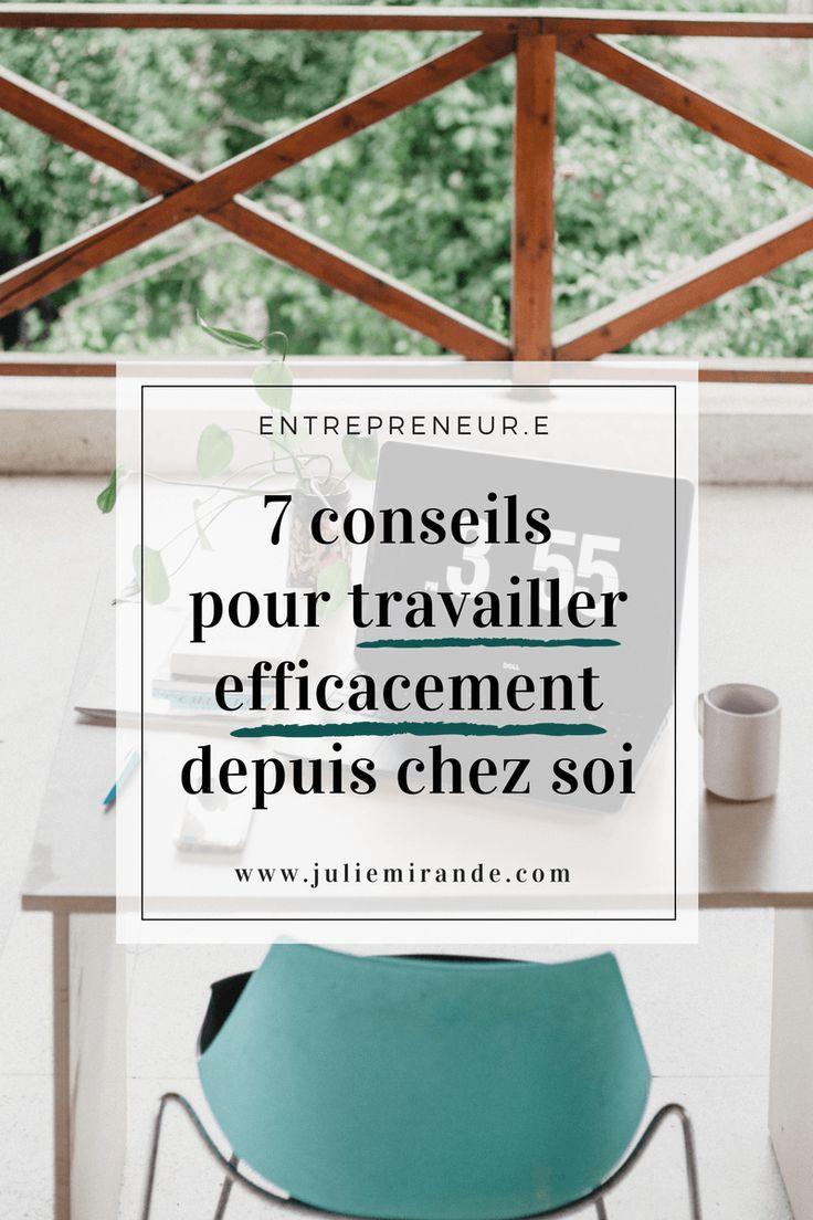 Entrepreneur : 7 conseils pour travailler efficacement à la maison et être au top de la productivité #productivité #entrepreneuriat #freelance #blogueur #blogging #homeoffice #entreprendre #solopreneur