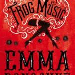 Book Review: Frog Music by Emma Donoghue -  Review by Rich Rennicks