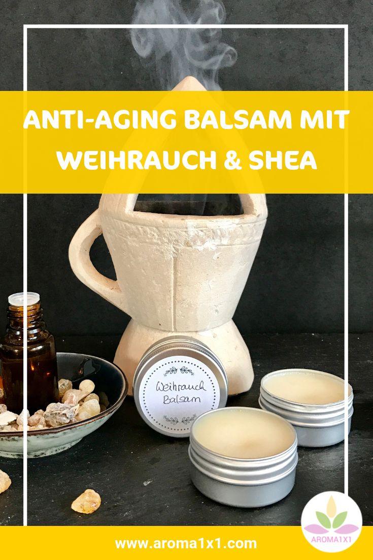Anti-Aging Weihrauch Balsam mit Sheabutter selbermachen