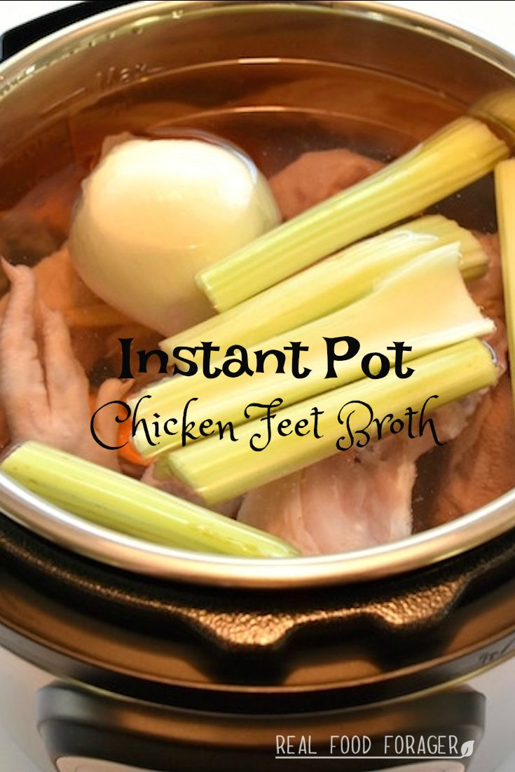 Instant Pot Chicken Feet Broth (Paleo, SCD, GAPS, AIP)