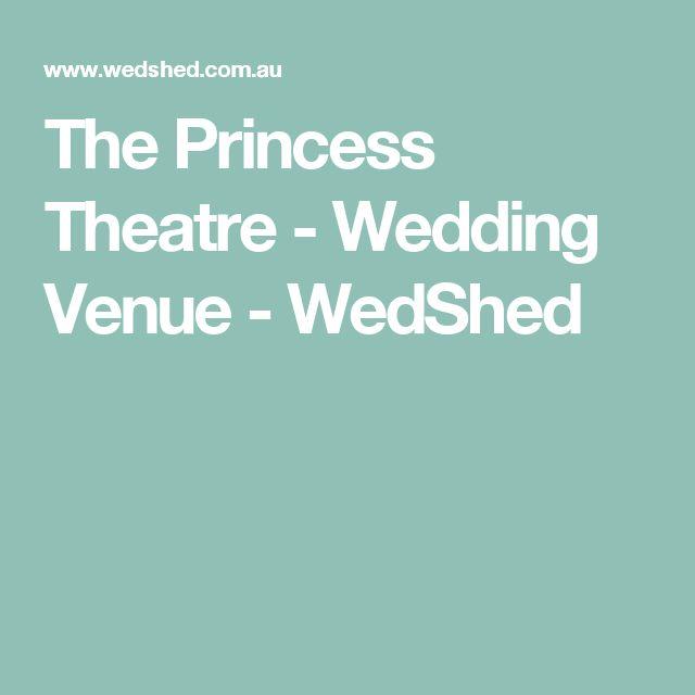 The Princess Theatre - Wedding Venue - WedShed
