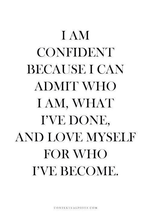 love myself for who I've become.