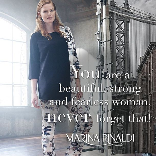 You are a beautiful, strong and fearless woman - never forget that! #quote #inspiration #MarinaRinaldi #SS2015 #print #newcollection #Italian #designer #curvy #fashion #plussize