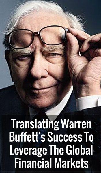 Translating Warren Buffett's Success To Leverage The Global Financial Markets  http://www.iam1percent.com/translating-warren-buffetts-success-to-leverage-the-global-financial-markets/