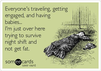 Night shift doesn't suck. It's what it does to the rest of my life that sucks....true statement