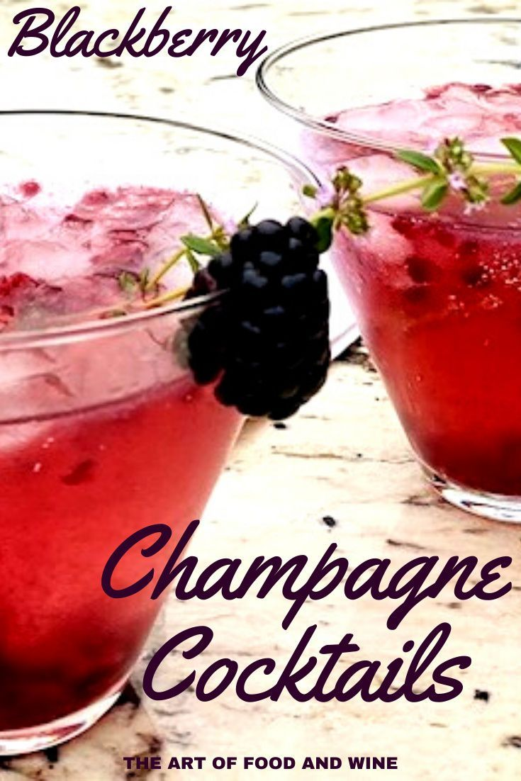 Blackberry Champagne Cocktails The Art Of Food And Wine Recipe In 2020 Wine Recipes Cocktails Champagne Cocktail