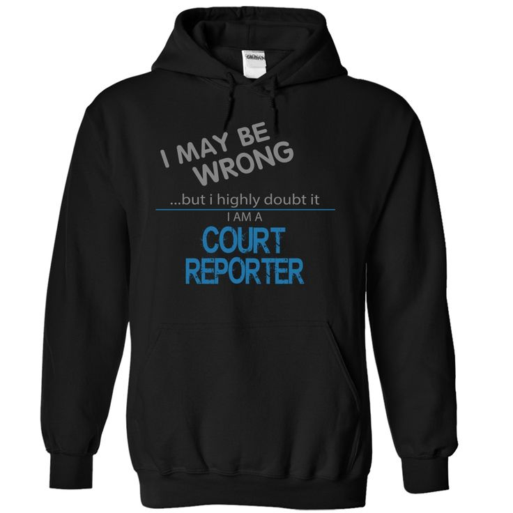 COURT REPORTER- mabe wrongThis shirt is a MUST HAVE. Choose your color, style and Buy it now! COURT REPORTER