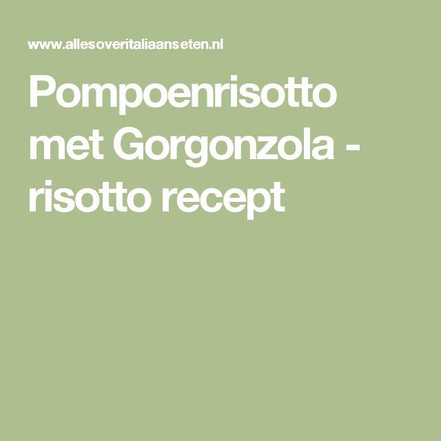 Pompoenrisotto met Gorgonzola - risotto recept
