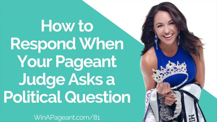 How to Respond When Your Pageant Judge Asks a Political Question from WinAPageant.com