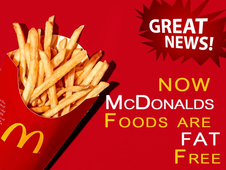 A Huge Mac and Large Fries? Might cost you 1, 050 unhealthy calories, and beginning next week, McDonald's will tell its consumers thatMcDonalds Foods Fat Free.